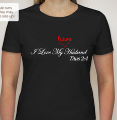 I Love My Future Husband  - Single Women L  XL