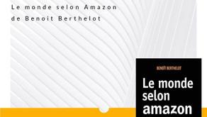 """Nos conseils lecture : Benoit Berthelot """"le monde selon Amazon"""""""
