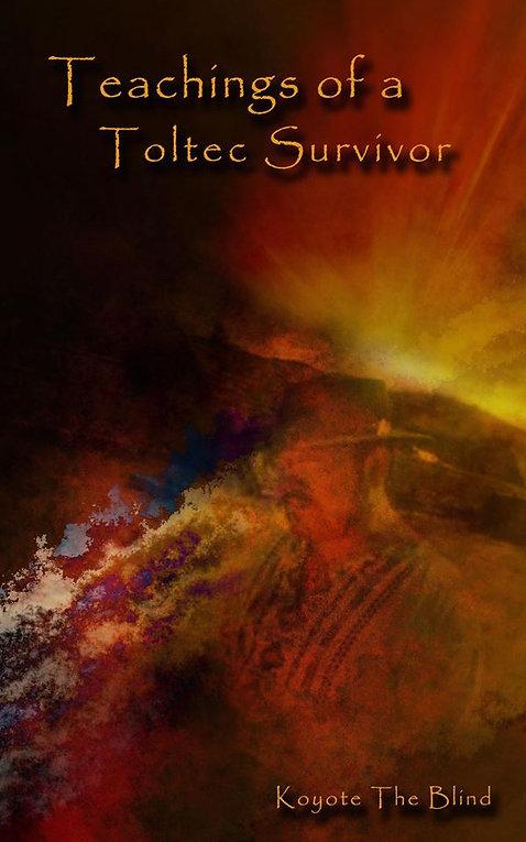 Teachings of a Toltec Survivor vol. 2.jp