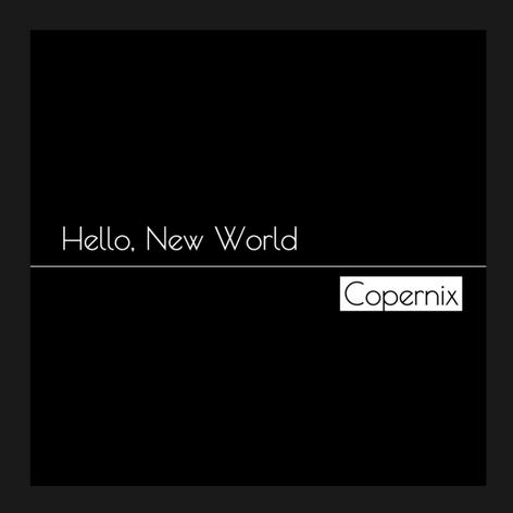 Copernix 1st mini AL [Hello New World]
