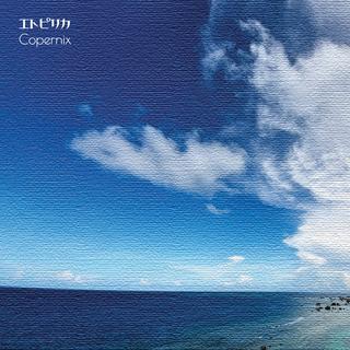 Copernix 2nd Single [エトピリカ]