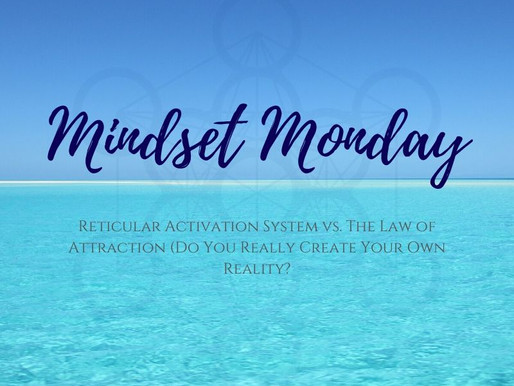 Mindset Monday - Reticular Activation System vs. The Law of Attraction