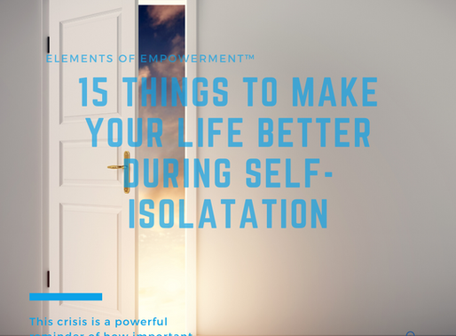 15 Things to make your life better during self-isolatation