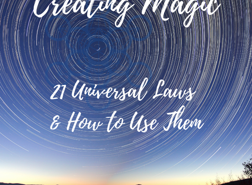 Creating Magic - The 21 Universal Laws & how to use them