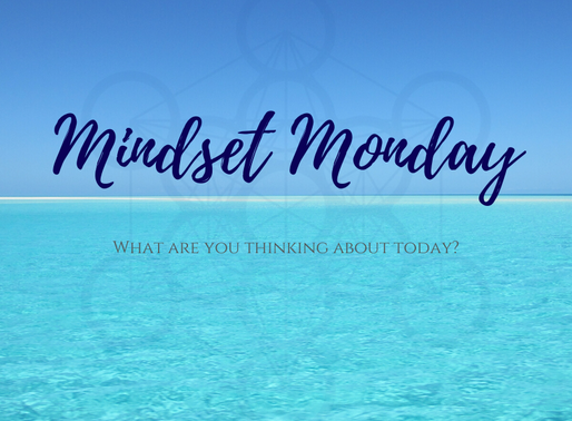 Mindset Monday – What are you thinking about today?