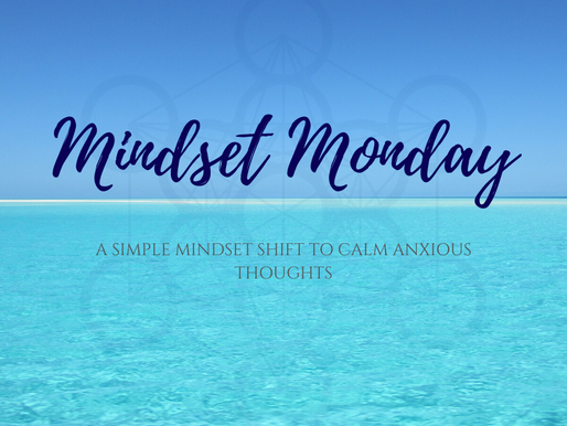 A SIMPLE MINDSET SHIFT TO CALM ANXIOUS THOUGHTS