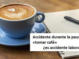 Una caída fuera del centro de trabajo durante la pausa para «tomar café» es accidente laboral.