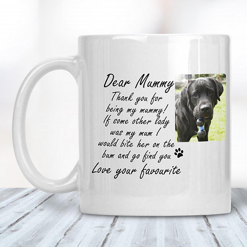Dear Mummy From The Dog Funny Mug