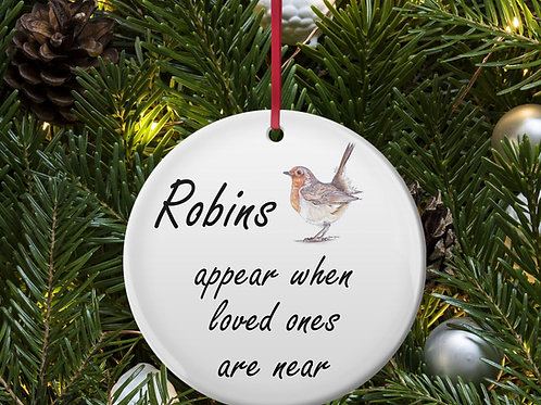 Robins Appear When Loved Ones Are Near Ceramic Christmas Tree Bauble/Decoration