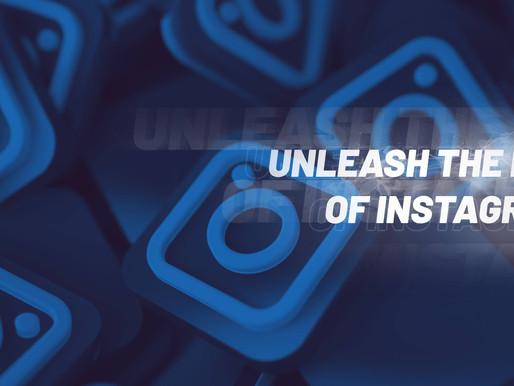 Unleash the power of Instagram