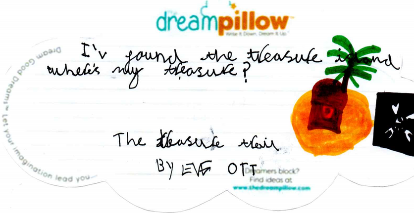 Eve from Halifax wants to dream about finding treasure on a desert island.