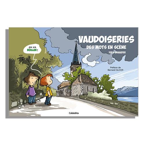 Vaudoiseries - Des Mots en Scène