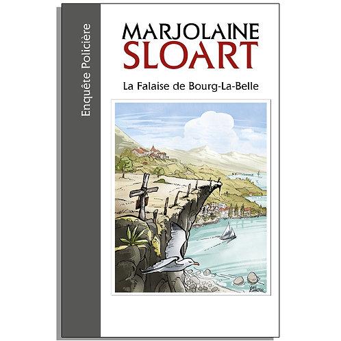 Marjolaine Sloart - La falaise de Bourg-la-Belle