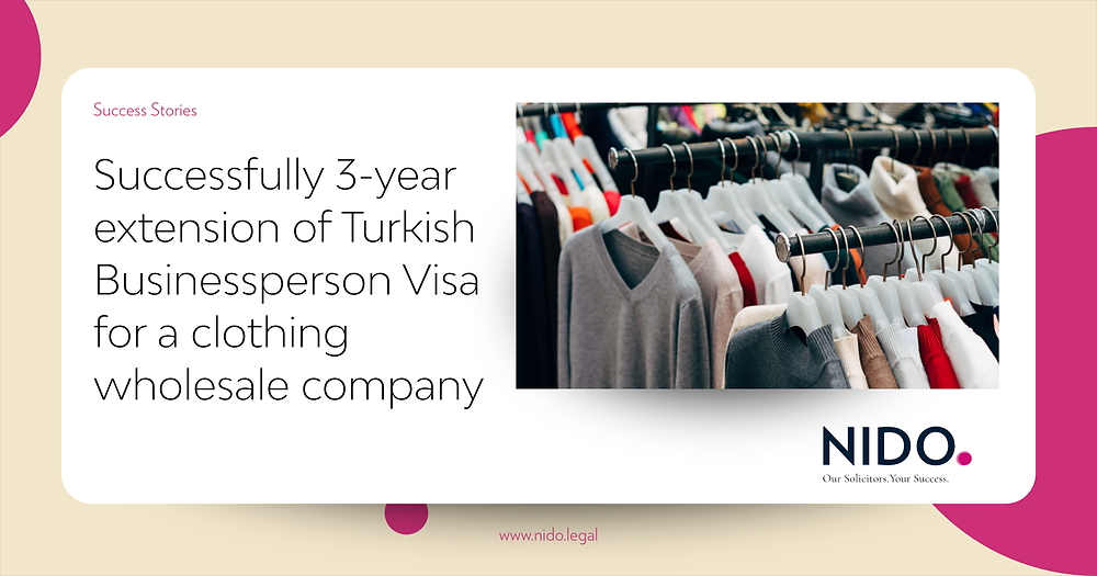 Turkish Businessperson Visa extension for a clothing wholesale company