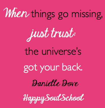 when things go missing just trust the universe's got your back