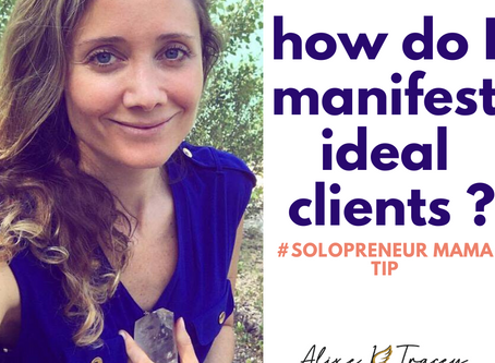 How do I manifest ideal clients? #solopreneur mama tip