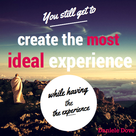 most ideal expeience