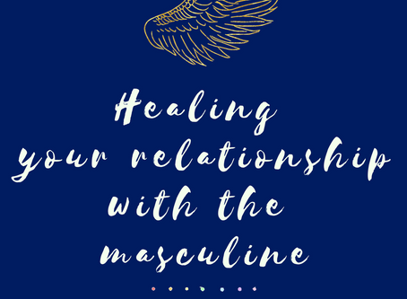 Healing your relationship with the masculine