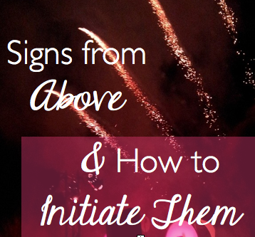 Signs from Above & How to Initiate Them