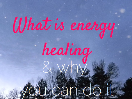 What is energy healing and why you can do it