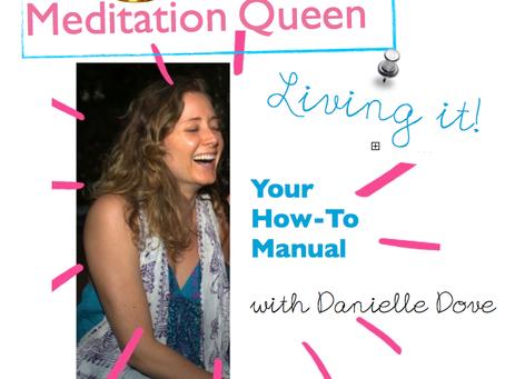 Meditation Queen: Living it Manual