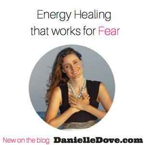energy healing that works for fear 2.20.2015 blog