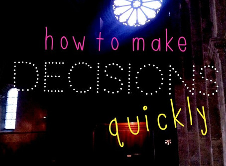 How to make decisions when you don't have time