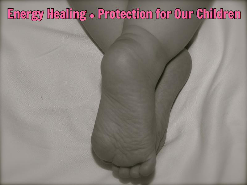 Energy Healing + Protection for Our Children