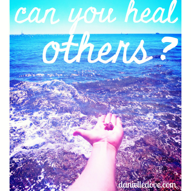Can you heal others...before being healed