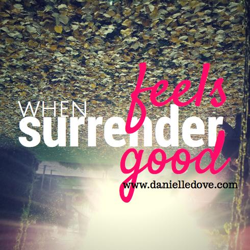 when surrender fels good