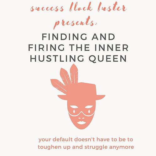 Unmask the Inner Bad ass Hustler
