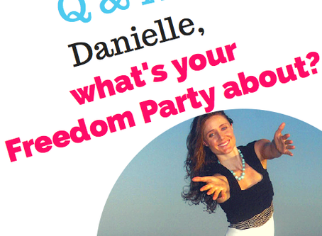 Q&A: Danielle What's your freedom party about?