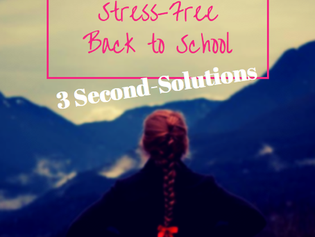 Solutions for a Stress-Free Back to School