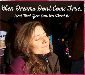 when dreams don't come true and what you can do about it