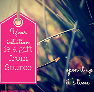 your intuition is a gift