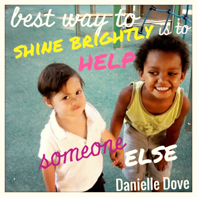 best way to shine brightly is to help someone else