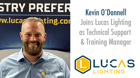 Lucas Lighting Announces Kevin O'Donnell as Technical Support and Training Manager