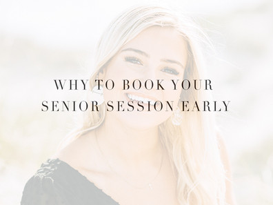 WHY TO BOOK YOUR SENIOR SESSION EARLY