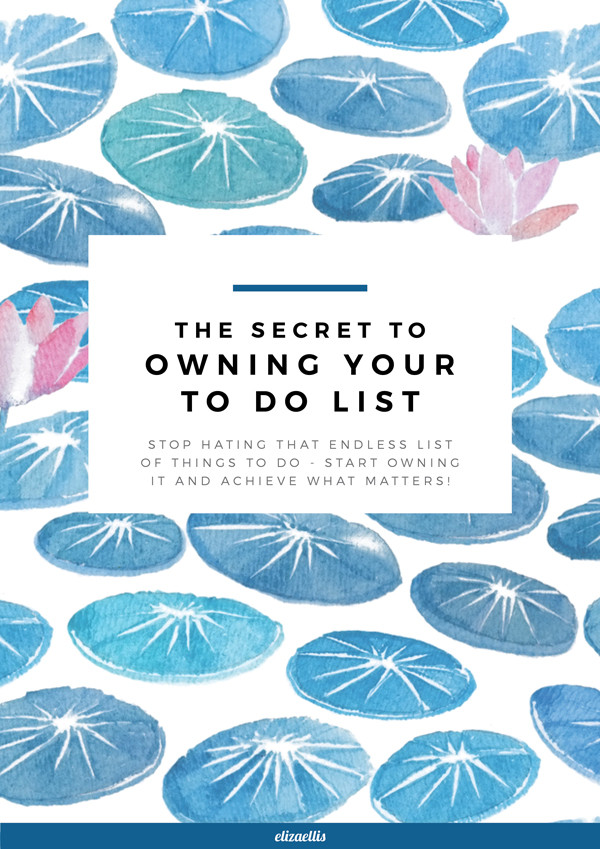 The Secret to Owning Your To Do List - Stop hating that endless list of things to do - start owning it and achieve what matters! // Eliza Ellis. Full of tips and advice for SAHMs, WAHMs, and anyone feeling overwhelmed by their to-do list and wanting to get more done in limited time.
