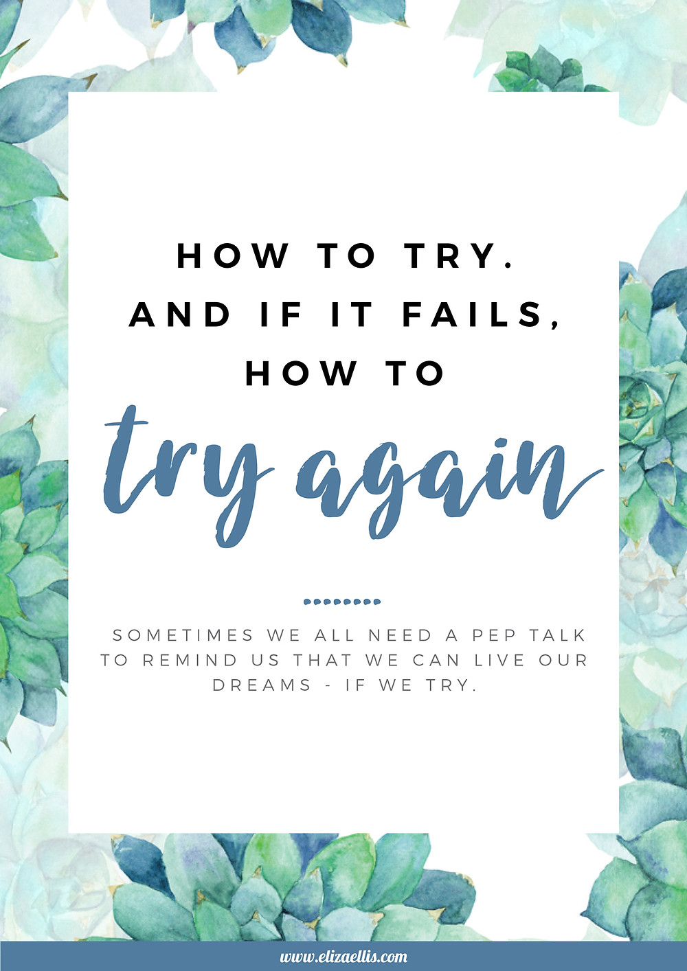 How to try. And if it fails, how to try again. // Eliza Ellis // try your best, positive affirmations, inspiring stories, inspirational people, failure, overcoming failure, mental health, fear of failure, how to fail, motivation, drive and direction, try again, wisdom quotes, wisdom, how to grow, self care, self care ideas, self care for women, growing up, mental health, mental health tips, coping skills, mental health recovery, wellness habits, wellness inspiration