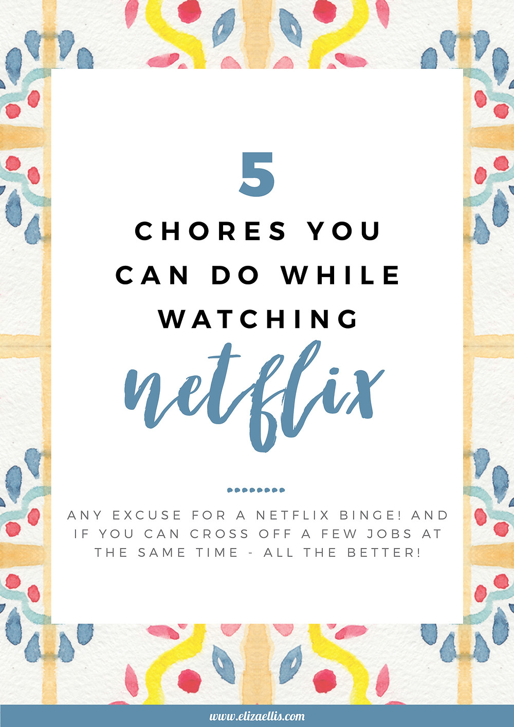 5 Chores You Can Do While Watching Netflix // Eliza Ellis // chores, daily chores, weekly chores, chore chart, family chores, SAHM tips and tricks, WAHM tips and tricks, netflix, household organizing, organizing tips and tricks, ironing tips, tax time tips, housework tips, netflix hacks, housework hacks, housework, SAHM hacks, WAHM hacks, housework routine, cleaning schedule
