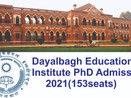 Dayalbagh Educational Institute (DEI) PhD Admission 2021- Research Entrance Test for 153 Seats