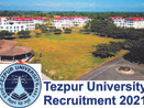 Tezpur University Recruitment 2021- Advertisement for 55 Faculty Posts