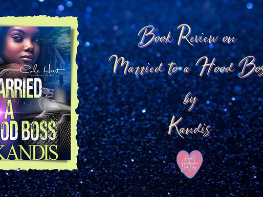 Book Review on Married to a Hood Boss by Kandis