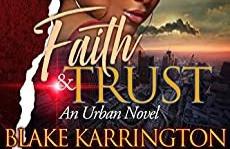 Playlist for Faith & Trust: An Urban Novel by Blake Karrington