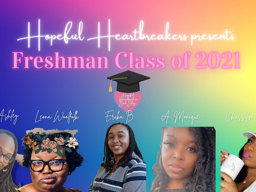 Hopeful Heartbreakers presents Freshman Class of 2021