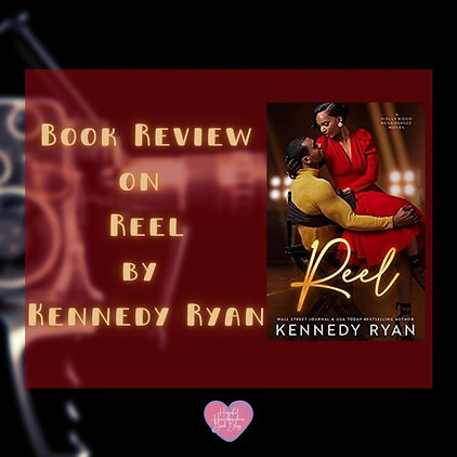 Book Review on Reel by Kennedy Ryan (1).