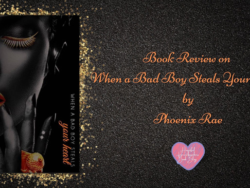 Book Review on When a Bad Boy Steals Your Heart by Phoenix Rae