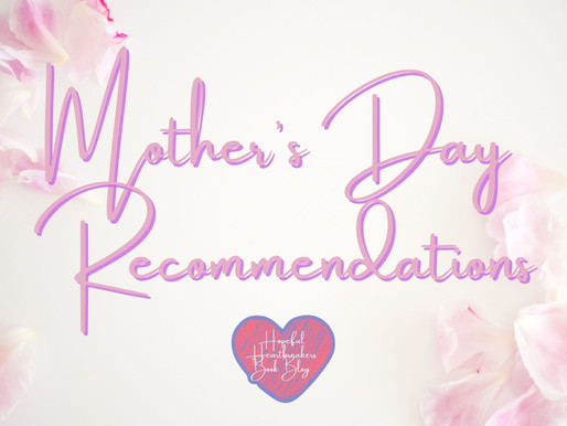 Mother's Day Recommendations