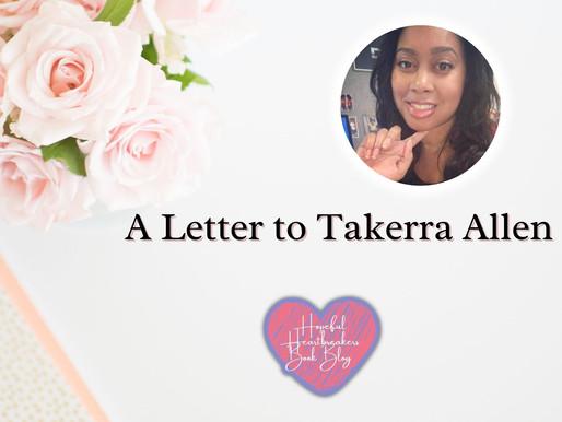 A Letter to Takerra Allen